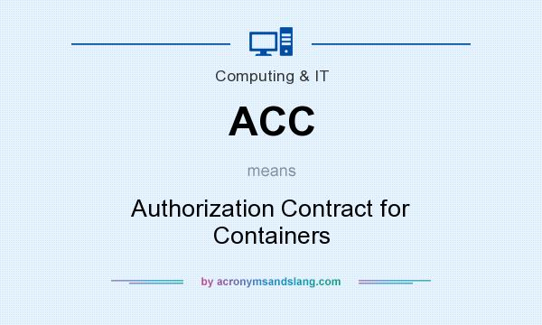 What does ACC mean? It stands for Authorization Contract for Containers