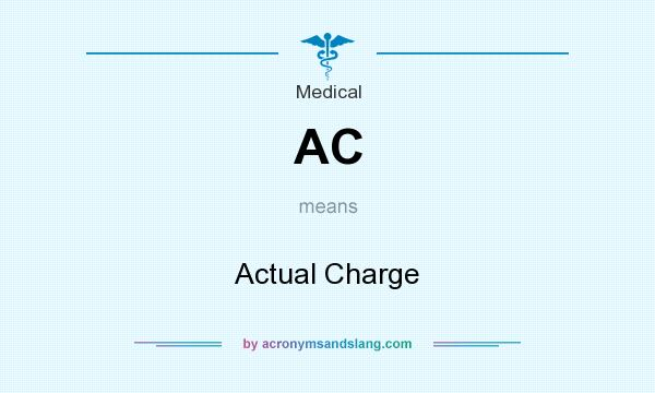 What does AC mean? It stands for Actual Charge