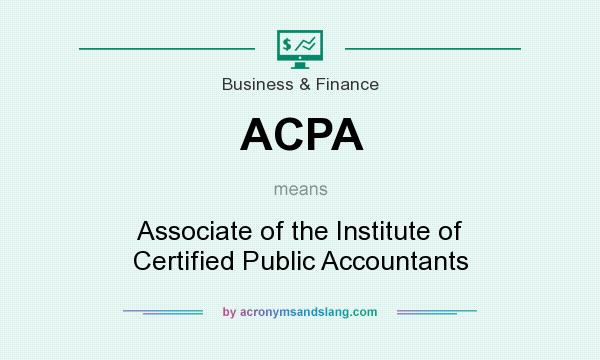 What does ACPA mean? It stands for Associate of the Institute of Certified Public Accountants