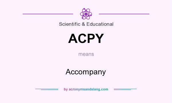 What does ACPY mean? It stands for Accompany