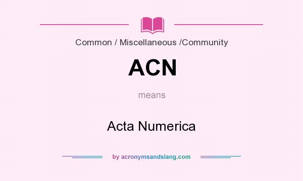 What does ACN mean? It stands for Acta Numerica