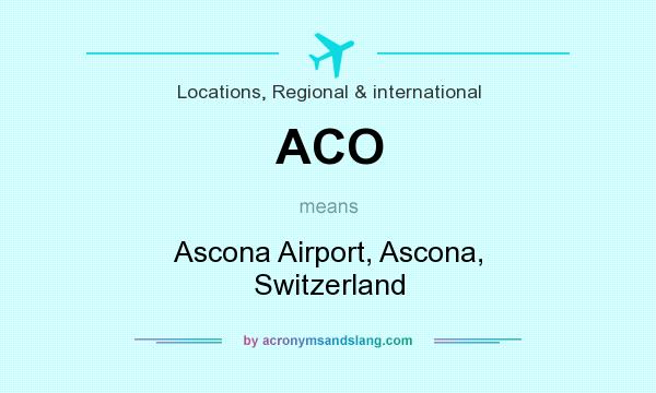 What does ACO mean? It stands for Ascona Airport, Ascona, Switzerland