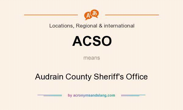 What does ACSO mean? It stands for Audrain County Sheriff`s Office