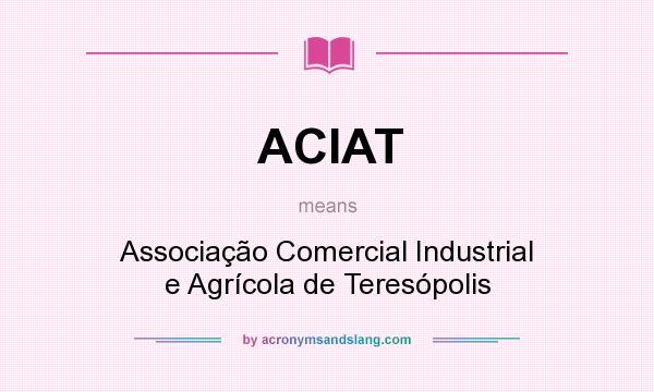 What does ACIAT mean? It stands for Associação Comercial Industrial e Agrícola de Teresópolis