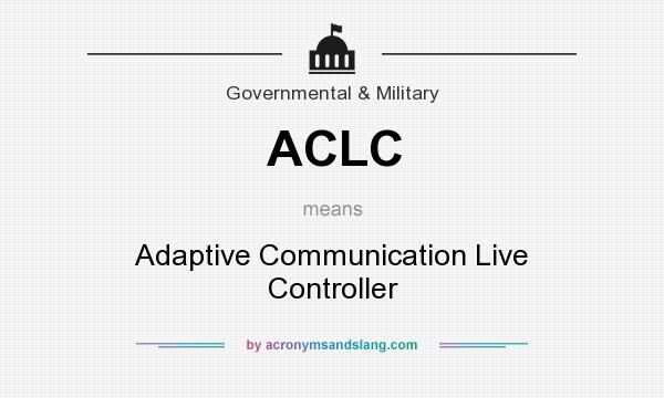 What does ACLC mean? It stands for Adaptive Communication Live Controller