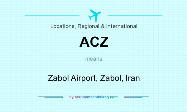 What does ACZ mean? It stands for Zabol Airport, Zabol, Iran