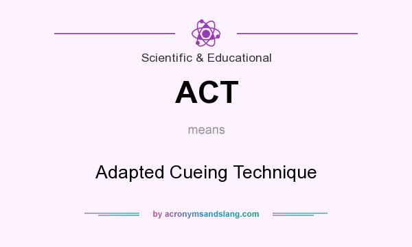 What does ACT mean? It stands for Adapted Cueing Technique
