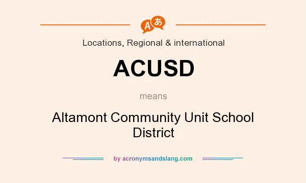 What does ACUSD mean? It stands for Altamont Community Unit School District