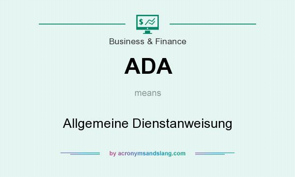 What does ADA mean? It stands for Allgemeine Dienstanweisung