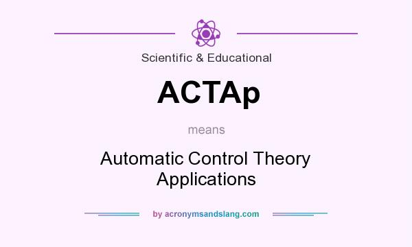 What does ACTAp mean? It stands for Automatic Control Theory Applications