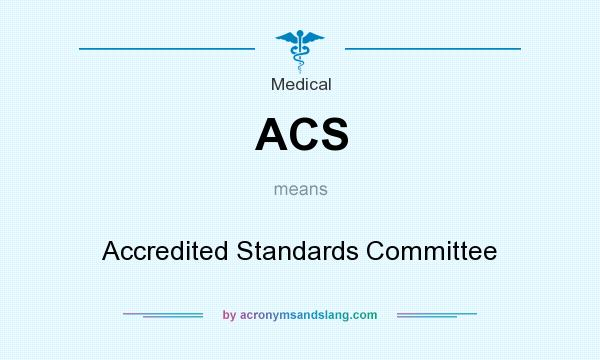 What does ACS mean? It stands for Accredited Standards Committee