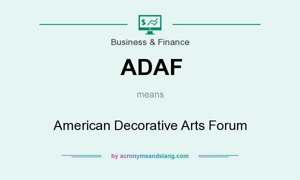 What does ADAF mean? It stands for American Decorative Arts Forum