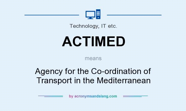 What does ACTIMED mean? It stands for Agency for the Co-ordination of Transport in the Mediterranean