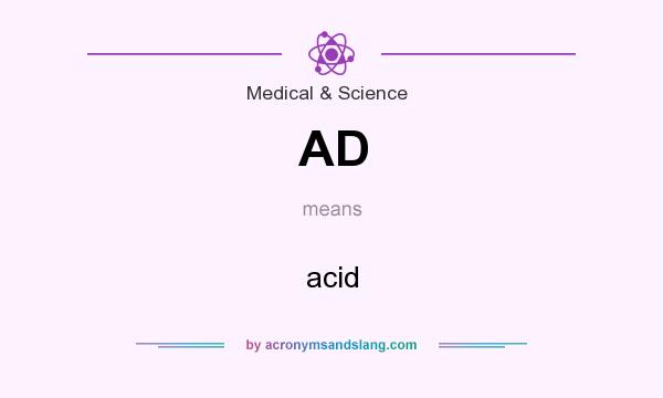 What does AD mean? It stands for acid
