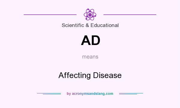 What does AD mean? It stands for Affecting Disease
