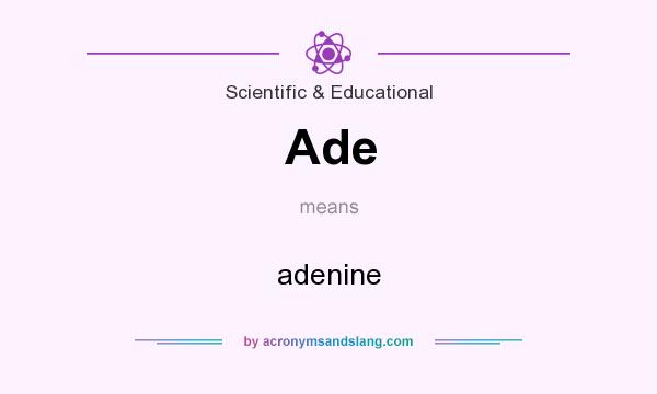 What does Ade mean? It stands for adenine