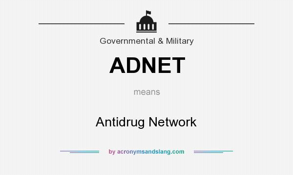 What does ADNET mean? It stands for Antidrug Network