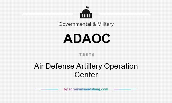 What does ADAOC mean? It stands for Air Defense Artillery Operation Center