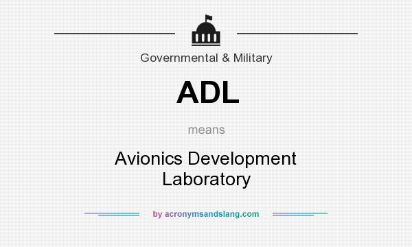 What does ADL mean? It stands for Avionics Development Laboratory