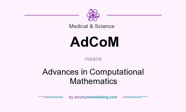 What does AdCoM mean? It stands for Advances in Computational Mathematics