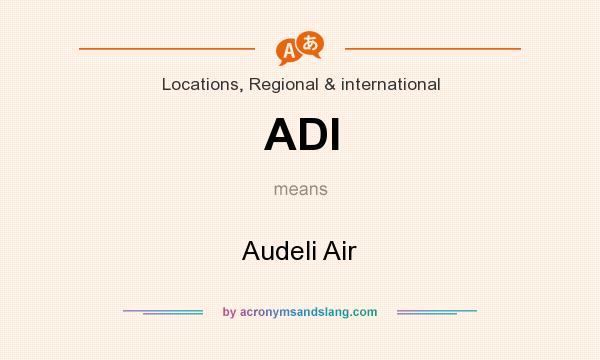 What does ADI mean? It stands for Audeli Air