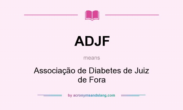 What does ADJF mean? It stands for Associação de Diabetes de Juiz de Fora