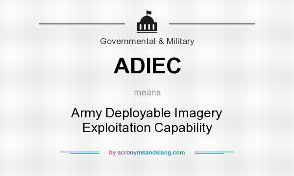 What does ADIEC mean? It stands for Army Deployable Imagery Exploitation Capability