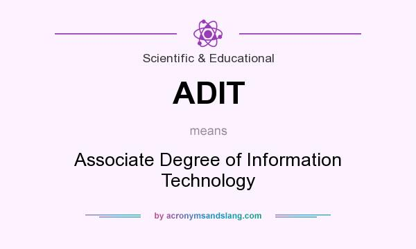 What does ADIT mean? It stands for Associate Degree of Information Technology
