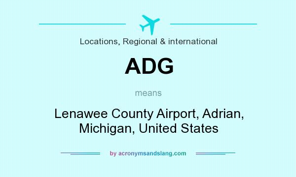 What does ADG mean? It stands for Lenawee County Airport, Adrian, Michigan, United States