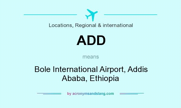 What does ADD mean? It stands for Bole International Airport, Addis Ababa, Ethiopia