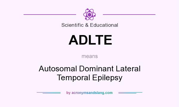 What does ADLTE mean? It stands for Autosomal Dominant Lateral Temporal Epilepsy