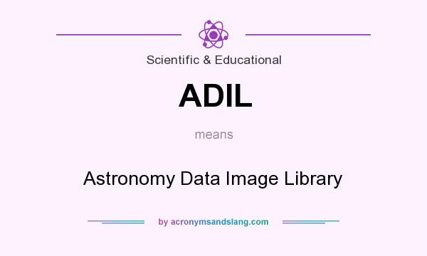 What does ADIL mean? It stands for Astronomy Data Image Library