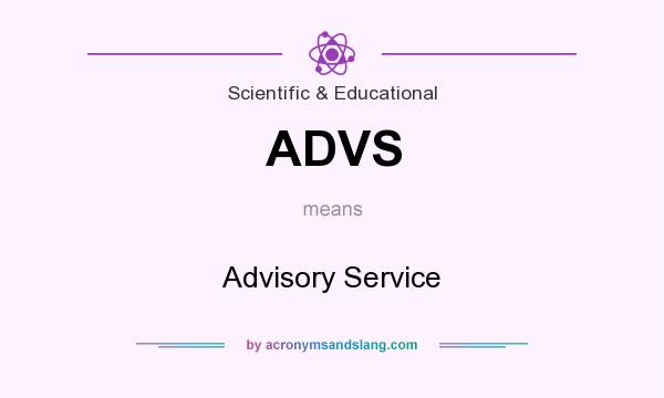 What does ADVS mean? It stands for Advisory Service