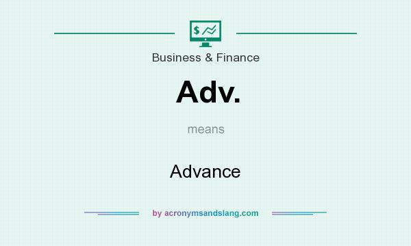 What does Adv. mean? It stands for Advance