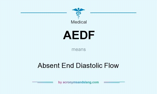 What does AEDF mean? It stands for Absent End Diastolic Flow