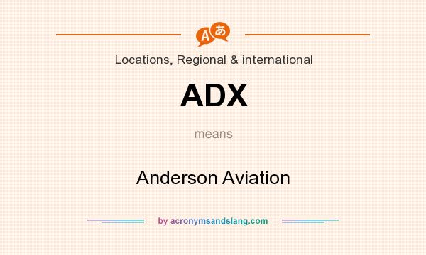 What does ADX mean? It stands for Anderson Aviation