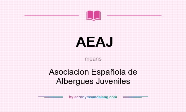 What does AEAJ mean? It stands for Asociacion Española de Albergues Juveniles