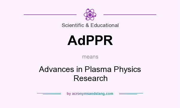 What does AdPPR mean? It stands for Advances in Plasma Physics Research