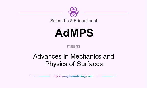 What does AdMPS mean? It stands for Advances in Mechanics and Physics of Surfaces