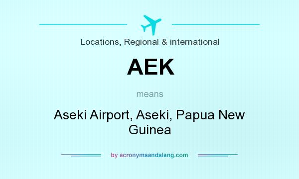 What does AEK mean? It stands for Aseki Airport, Aseki, Papua New Guinea