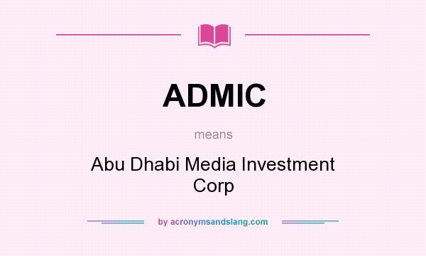 What does ADMIC mean? It stands for Abu Dhabi Media Investment Corp