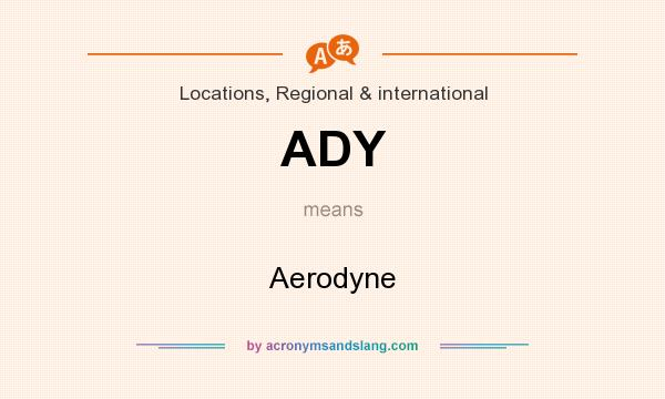 What does ADY mean? It stands for Aerodyne