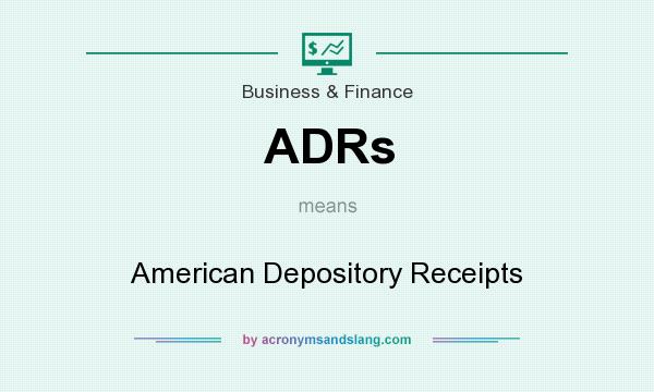What does ADRs mean? It stands for American Depository Receipts