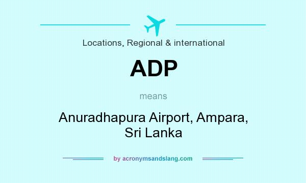 What does ADP mean? It stands for Anuradhapura Airport, Ampara, Sri Lanka