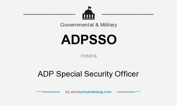 What does ADPSSO mean? It stands for ADP Special Security Officer
