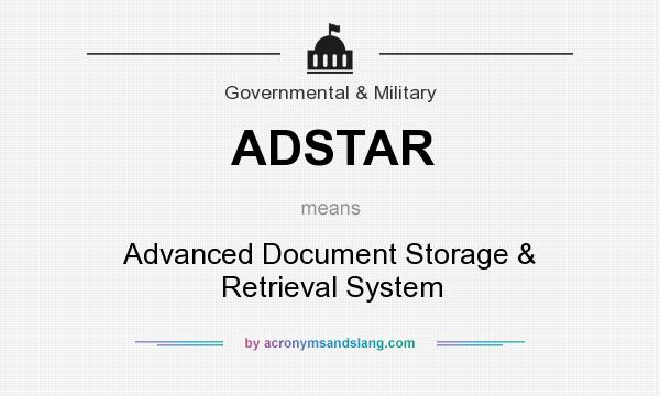 What does ADSTAR mean? It stands for Advanced Document Storage & Retrieval System