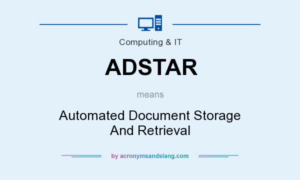 What does ADSTAR mean? It stands for Automated Document Storage And Retrieval