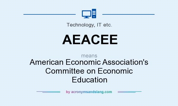 What does AEACEE mean? It stands for American Economic Association`s Committee on Economic Education