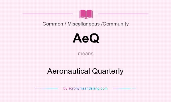 What does AeQ mean? It stands for Aeronautical Quarterly