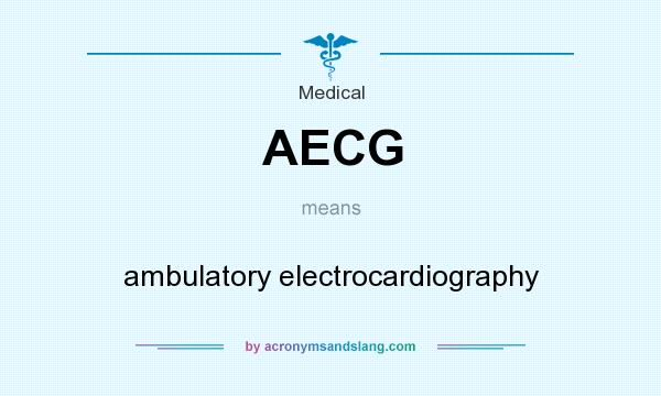 What does AECG mean? It stands for ambulatory electrocardiography